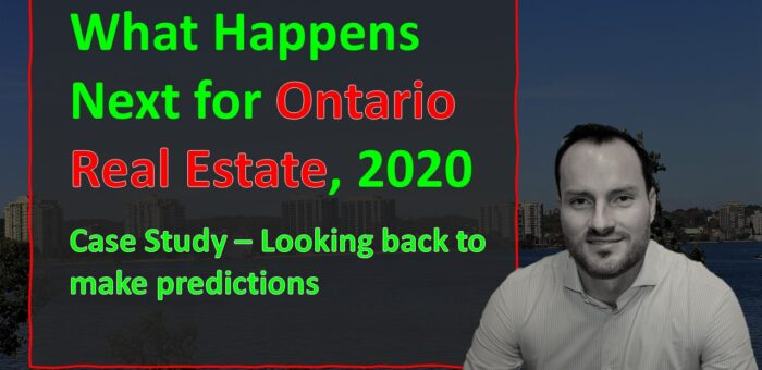 Ontario Real Estate Case Study – Looking Back to Predict/ Forecast What Will Happen in 2020