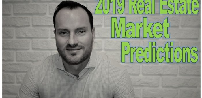 2019 Real Estate Market – Predictions and What To Expect